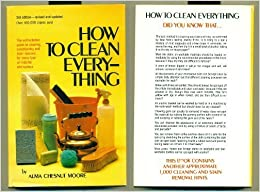 Book How to clean everything: An encyclopedia of what to use and how to use it