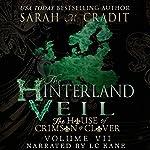 The Hinterland Veil: The House of Crimson & Clover, Volume 7 | Sarah M. Cradit