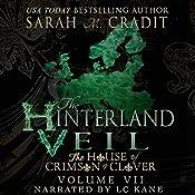 The Hinterland Veil: The House of Crimson & Clover, Volume 7   Sarah M. Cradit