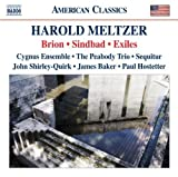 Meltzer: Brion; Sindbad; Exiles by Sequitur, The Peabody Trio, Cygnus Ensemble, John Shirley-Quirk, James Baker, Pa (2010) Audio CD
