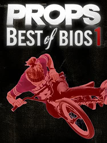 Props BMX: Best Of Bios 1