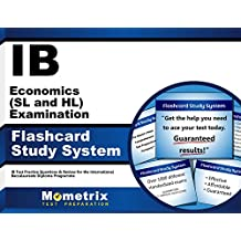 IB Economics (SL and HL) Examination Flashcard Study System: IB Test Practice Questions & Review for the International...