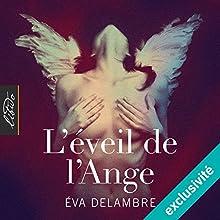 L'éveil de l'ange (L'éveil de l'ange 1) | Livre audio Auteur(s) : Éva Delambre Narrateur(s) : Linda Limier