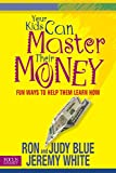 Your Kids Can Master Their Money: Fun Ways to Help Them Learn How (Focus on the Family Books)