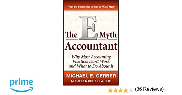 The E-Myth Accountant: Why Most Accounting Practices Don't Work ...