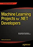 Read Machine Learning Projects for .NET Developers Reader