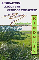 Kindness (Rumination About the Fruit Of The Spirit Book 2)