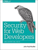 Security for Web Developers: Using JavaScript, HTML, and CSS Front Cover