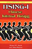 Hsing-I: Chinese Internal Boxing (Chinese Martial Arts Library)