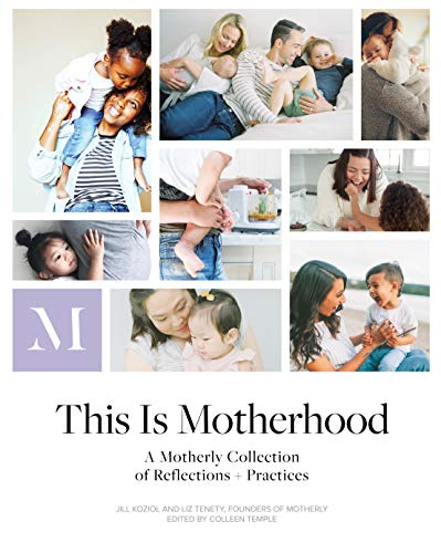 Pdf Parenting This Is Motherhood: A Motherly Collection of Reflections + Practices