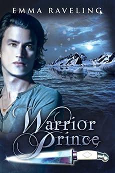 Warrior Prince (Ondine Quartet #2.5) by [Raveling, Emma]