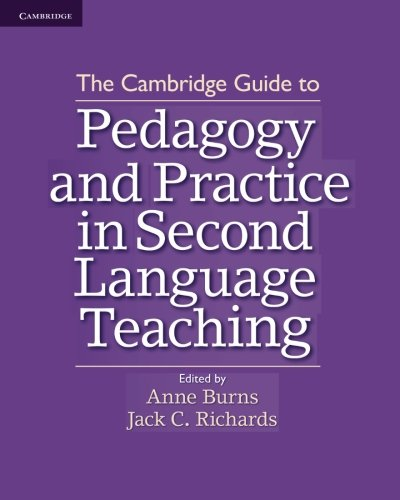 The Cambridge Guide to Pedagogy and Practice in Second Language Teaching by Cambridge University Press