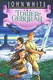 [(The Tower of Geburah )] [Author: John White] [Jan-2009]