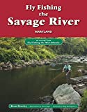 Fly Fishing the Savage River, Maryland: An Excerpt from Fly Fishing the Mid-Atlantic