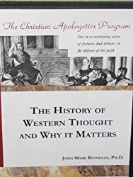 The History of Western Thought and Why It Matters, The Christian Apologetics Program from Biola University