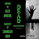 Dead Beginnings, Volume 2   Alex Apostol