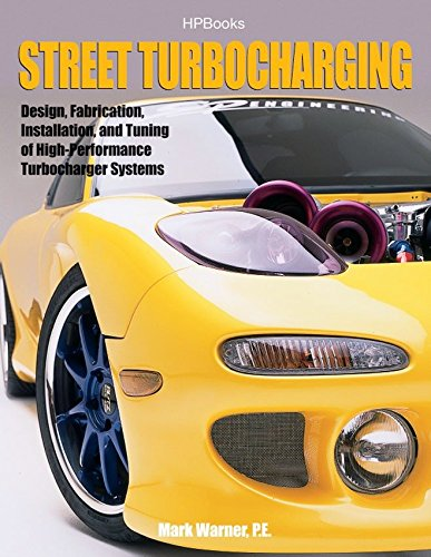 - Street TurbochargingHP1488: Design, Fabrication, Installation, and Tuning of High-Performance Street Turbocharger Systems