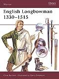 English Longbowman 1330–1515 (Warrior)