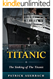 Titanic: The Sinking of The Titanic