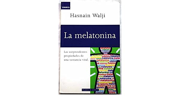 LA Melatonina/No Us Rights (Spanish Edition): Hasnain, Ph.D. Walji: 9788401520358: Amazon.com: Books