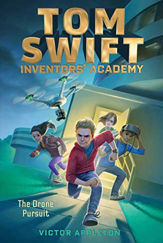 The Drone Pursuit (Tom Swift Inventors' Academy Book 1) (Tom Swift Kindle Books)