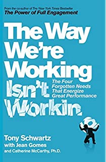 The way were working isnt working the four forgotten needs that the way were working isnt working by tony schwartz 2016 fandeluxe Images