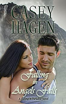 Falling in Angels Falls (A Falling in Paradise Novel Book 2) by [Hagen, Casey]