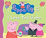 img - for Peppa Pig and the I Love You Game book / textbook / text book