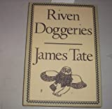 Riven Doggeries, James Tate, 0912946644