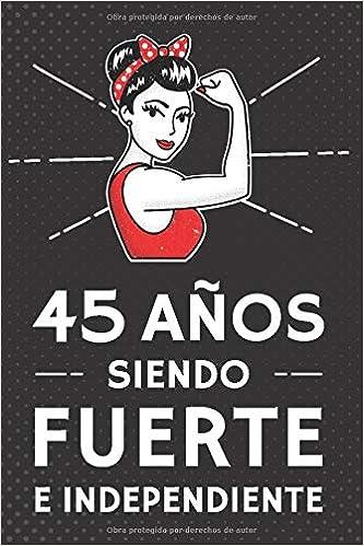 45 Años Siendo Fuerte e Independiente: Regalo de Cumpleaños ...