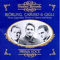 Caruso, Gigli & Bjorling. Three Legendary Tenors