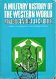 A Military History of the Western World - Vol. I: From the Earliest Times to the Battle of Lepanto