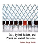 Odes, Lyrical Ballads, and Poems on Several Occasions, Stephen George Kemble, 0554622971