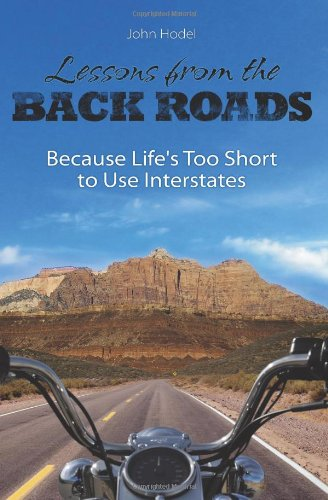 Lessons from the Back Roads: Because Life Is Too Short to Use Interstates pdf