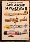 Axis Aircraft of World War II, David Mondey, 0600350274