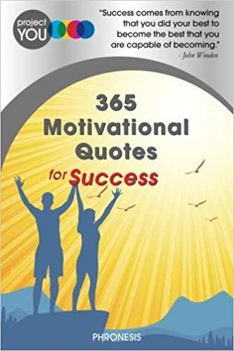 Project You 365 Motivational Quotes For Success Phronesis