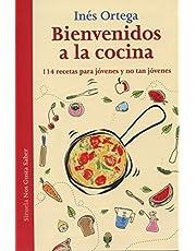 Bienvenidos a la cocina: 114 recetas para jóvenes  y no tan jóvenes (Las Tres Edades / Nos Gusta Saber)