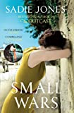 """Small Wars"" av Sadie Jones"