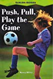 Push, Pull, Play the Game, Nancy White, 0821578154
