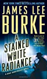 A Stained White Radiance, James Lee Burke, 1439167591