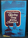 Charles Ives and His America, Frank Rossiter, 0871406101