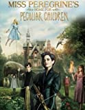 Miss Peregrine's home for peculiar children: Coloring book for kids and teens, perfect gift