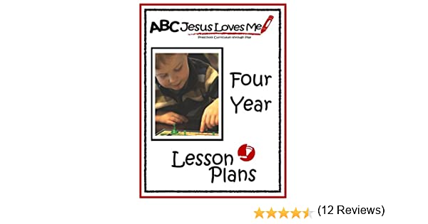 Amazon.com: 4 Year Lesson Plans (ABC Jesus Loves Me Preschool ...
