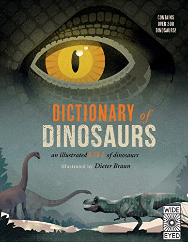 Dictionary of Dinosaurs: an illustrated A to Z of every dinosaur ever discovered por Dieter Braun