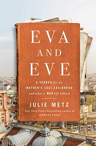Book Cover: Eva and Eve: A Search for My Mother's Lost Childhood and What a War Left Behind