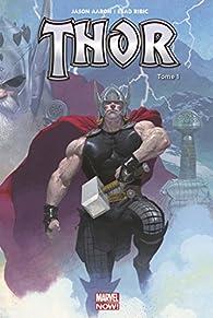 Thor - Marvel Now, tome 1 : Le Massacreur de Dieux (I) par Jason Aaron