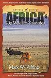 Africa's Top Wildlife Countries: Botswana, Kenya, Namibia, South Africa, Tanzania, Uganda, Zambia, Zimbabwe and including Burundi, Congo, Lesotho, Malawi, Rwanda, Swaziland, Mauritius, and Seycheles Islands