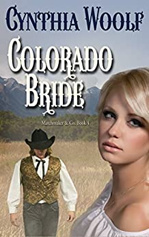 Colorado Bride (Matchmaker & Co. Book 4) by [Woolf, Cynthia ]