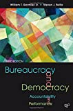 Bureaucracy and Democracy: Accountability and Performance, 3rd Edition, William T Gormley, Steven J Balla, 1608717178