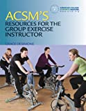 img - for ACSM's Resources for the Group Exercise Instructor book / textbook / text book